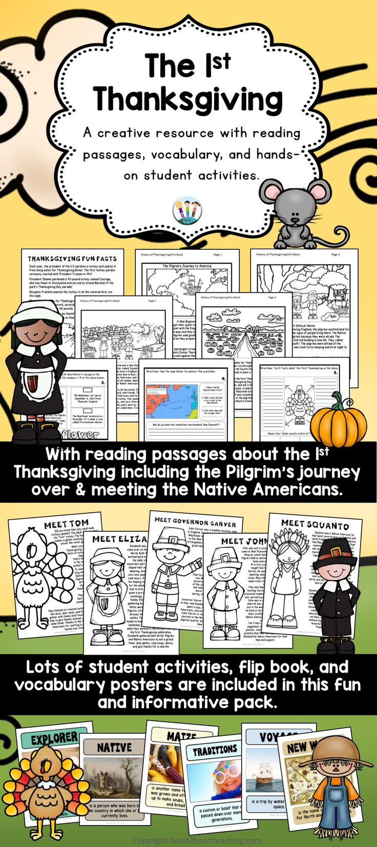 This unit includes many interactive activities  for students with reading passages about the Pilgrim's Voyage, the First Thanksgiving, Thanksgiving Traditions, and fun facts. Students will meet Tom Turkey, Squanto, a pilgrim boy and girl, and Governor Carver, the first governor of New Plymouth. This unit includes a flip book too.