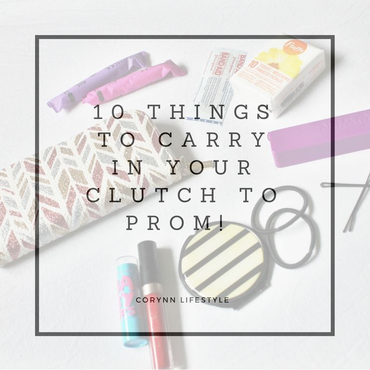 A post about what to have in your clutch to #Prom.