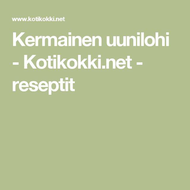 Kermainen uunilohi - Kotikokki.net - reseptit