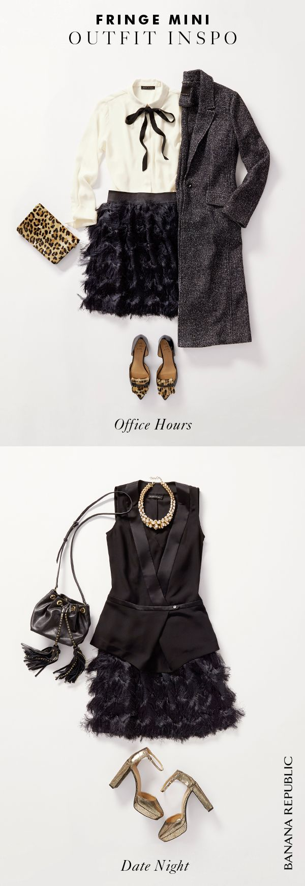 The ultimate party skirt that also happens to be office friendly? Here she is. This flirty tiered-fringe mini can go from desk to a dinner party, and easily fits the bill for NYE. By day, wear it with a cozy turtleneck and tights. At dinnertime pair with a blouse, tights and a leopard clutch. And for your most festive holiday party, dress it up with a sleek black vest, statement necklace, evening bag and shimmery heels.