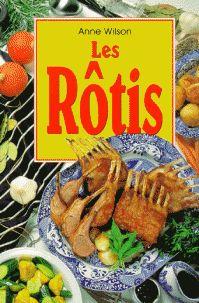 Les rôtis - Anne Wilson - Bibliothèque perso - Vous pouvez retrouver la cuisine familiale et les cours de cuisine par des enfants pour des enfants et des recettes de chaque jours sur le blog de la Cuisine de Mémé Moniq http://cuisine-meme-moniq.com #cuisine #livre#food
