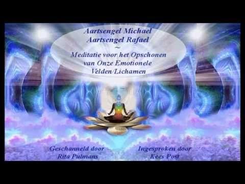 Aartsengel Michael en Aartsengel Rafael Meditatie voor het Opschonen van Onze Emotionele Velden en - YouTube