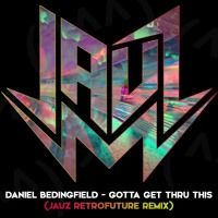 Gotta Get Thru This (Jauz RetroFuture Remix) by JAUZ on SoundCloud