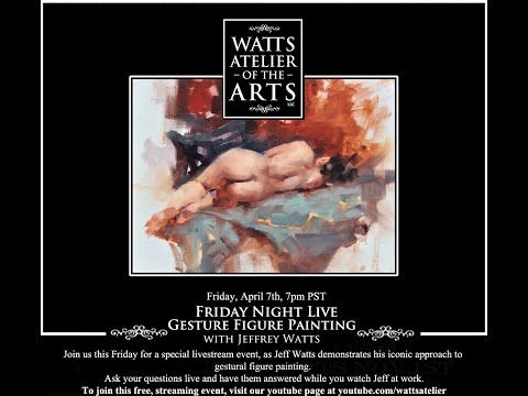 Watts Atelier Friday Night Live: Gesture Figure Painting with Jeff Watts