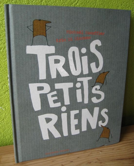 Trois petits riens Michaël Escoffier Kris Di Giacomo Editions Balivernes