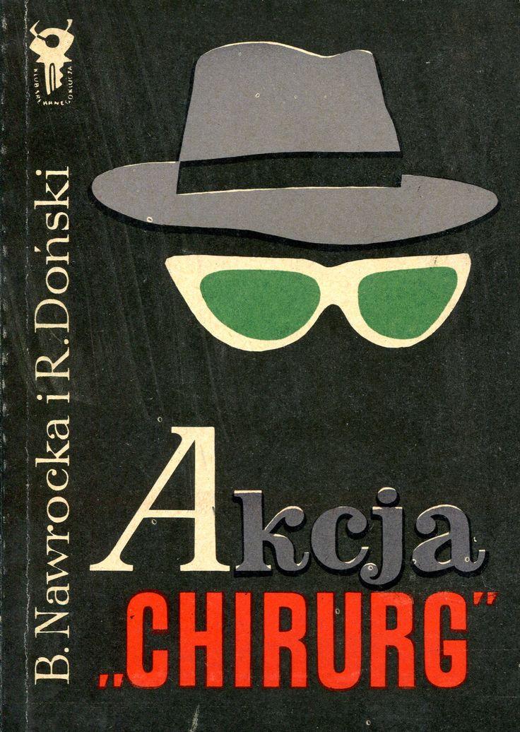 """""""Akcja «chirurg»"""" Barbara Nawrocka and Ryszard Doński Cover by Mieczysław Kowalczyk Book series Klub Srebrnego Klucza Published by Wydawnictwo Iskry 1972"""