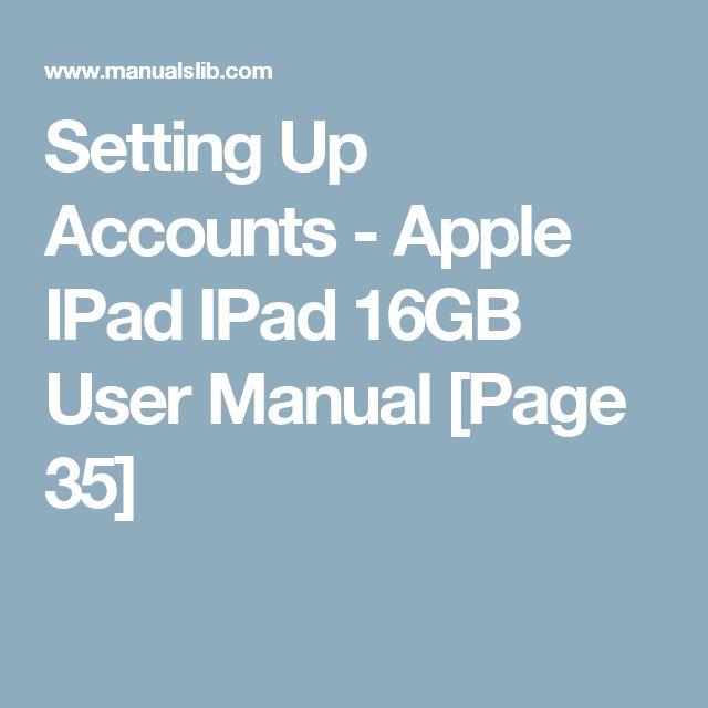 Setting Up Accounts - Apple IPad IPad 16GB User Manual [Page 35]