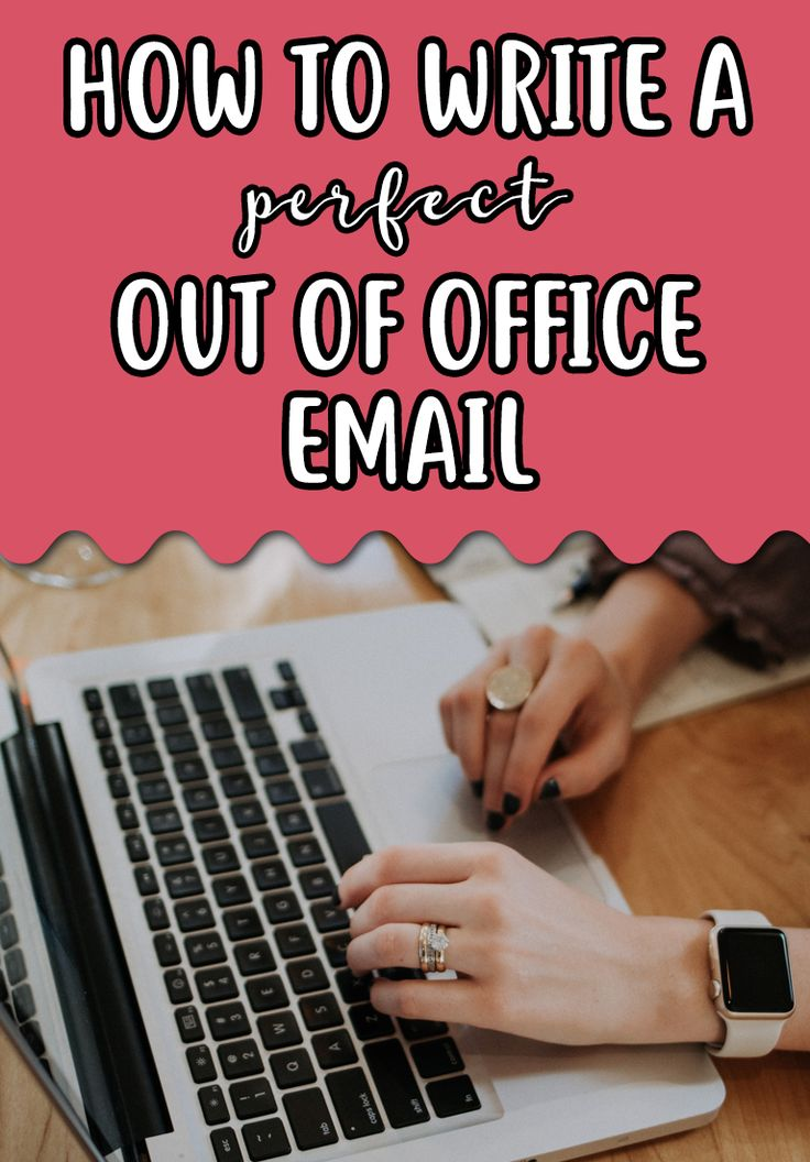 Out of office email, how to write an out of office email, email template, out of office email template, career, career advice, career tips, email tips, work email, how to write an email #email #career #careeradvice