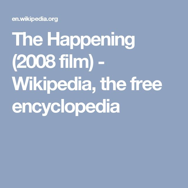 The Happening (2008 film) - Wikipedia, the free encyclopedia