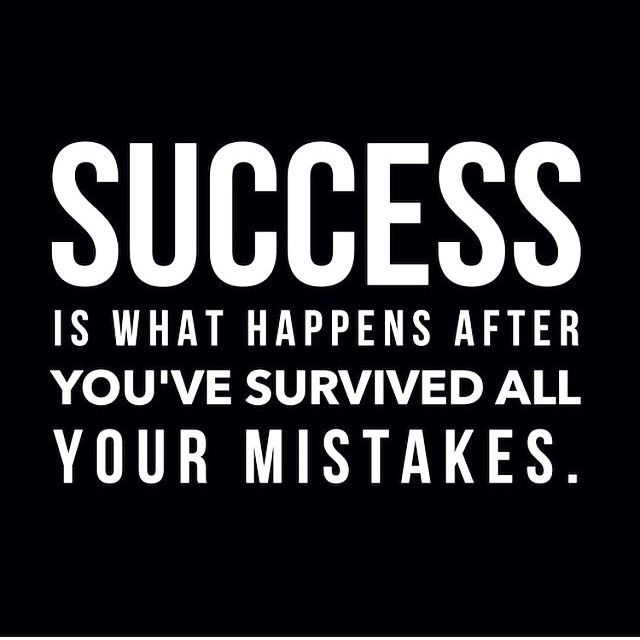 Inspirational Quotes About Failure: Success Is What Happens After You've Survived All Your
