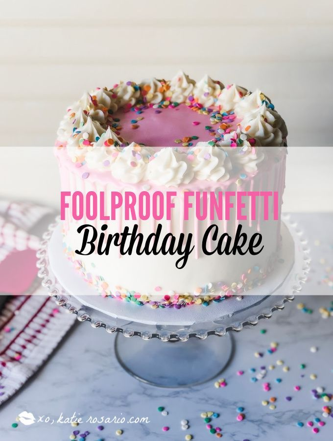 Foolproof Funfetti Birthday Cake Recipe Cake Cake Mix Recipes