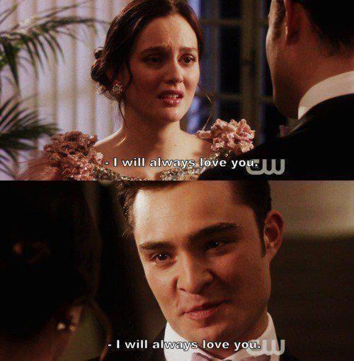 """I will aways love you"" Chuck and Blair. Gossip Girl."
