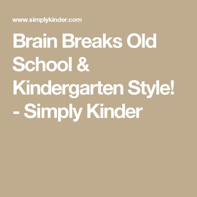 Brain Breaks Old School & Kindergarten Style! - Simply Kinder