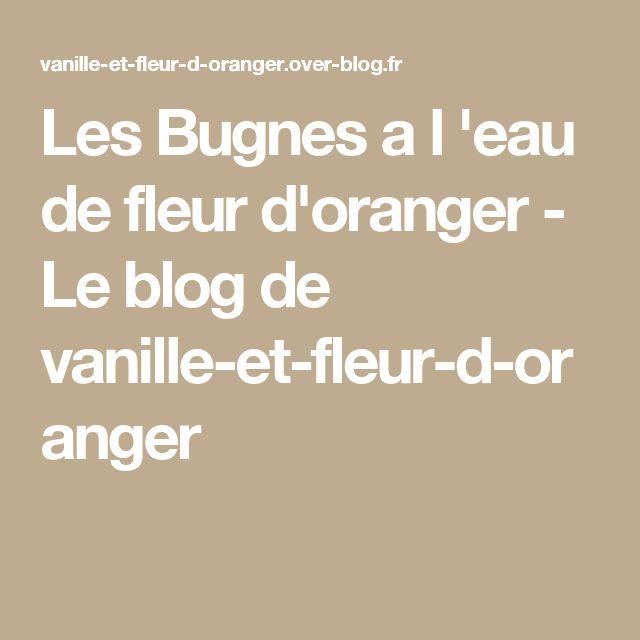 Les Bugnes a l 'eau de fleur d'oranger - Le blog de vanille-et-fleur-d-oranger