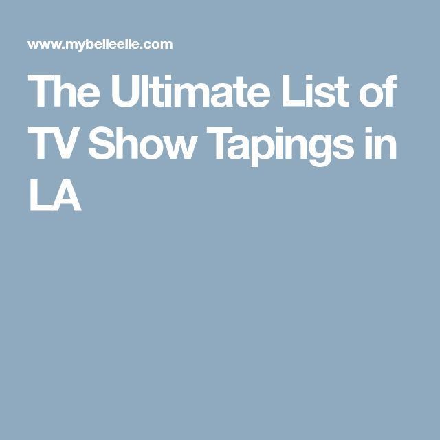 The Ultimate List of TV Show Tapings in LA