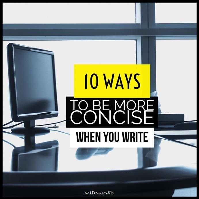 10 Ways To Be More Concise When You Write