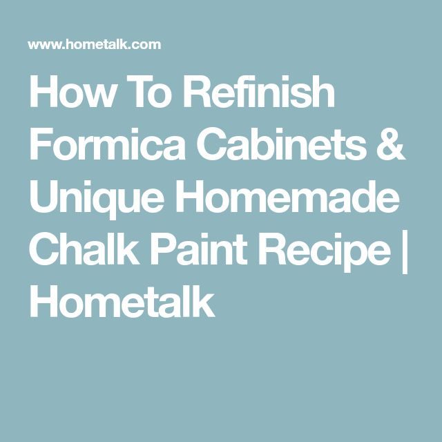 How To Refinish Formica Cabinets & Unique Homemade Chalk Paint Recipe | Hometalk