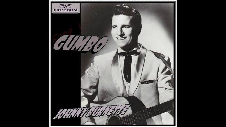 Johnny Burnette - Gumbo