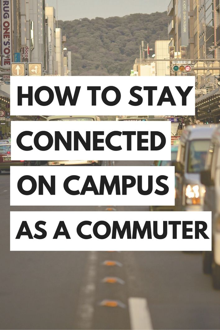Commuter life can be hard, especially when it comes to staying connected to your college campus. Here are some college student tips on how to make sure you don't get lost in the crowd.