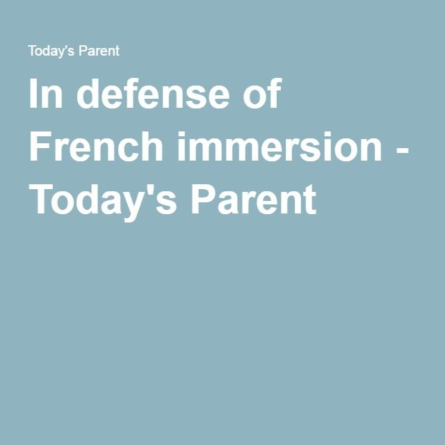 In defense of French immersion - Today's Parent