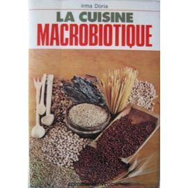 La Cuisine Macrobiotique   de irma doria - ed de Vecchi - Bibliothèque perso - Vous pouvez retrouver la cuisine familiale et les cours de cuisine par des enfants pour des enfants et des recettes de chaque jours sur le blog de la Cuisine de Mémé Moniq http://cuisine-meme-moniq.com #cuisine #livre #foodlivre