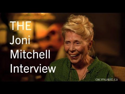 The Joni Mitchell Interview- A CBC Music Exclusive - YouTube