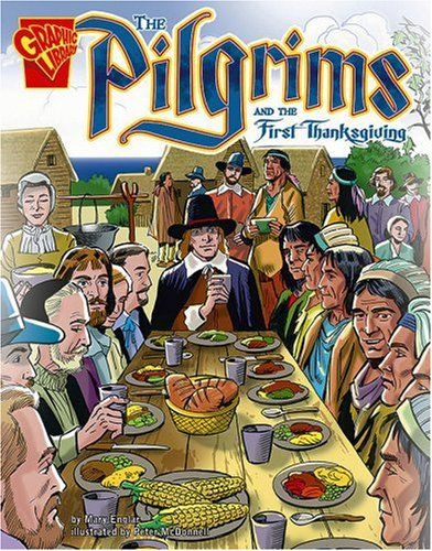 The Pilgrims and the First Thanksgiving (Graphic History) Price:$30.65