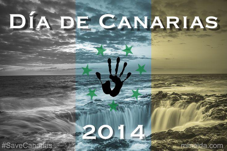 Feliz y reivindicativo Día de Canarias 2014.