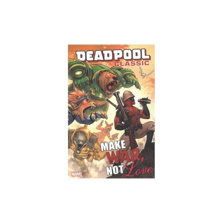Deadpool Classic 19 : Make War, Not Love (Paperback) (Nick Giovannetti & Paul Scheer & Peter David)