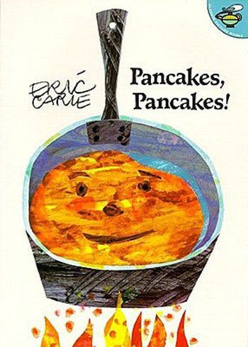 Eric Carle's Pancakes, Pancakes!    One of our favorite kids' authors, Eric Carle, doesn't disappoint with Pancakes, Pancakes! ($8), which tells the story of a determined young boy who goes to great lengths to get all the ingredients for his favorite breakfast.