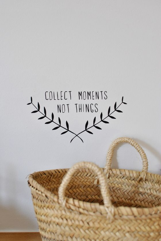 """Image of sticker """"collect moments, not things"""""""