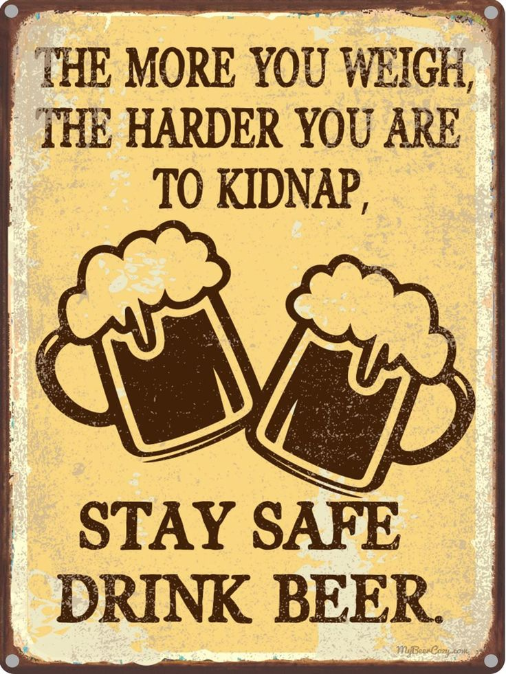 The More You Weigh the Harder You are to Kidnap... | Funny Beer Quotes