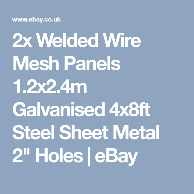 "2x Welded Wire Mesh Panels 1.2x2.4m Galvanised 4x8ft Steel Sheet Metal 2"" Holes  