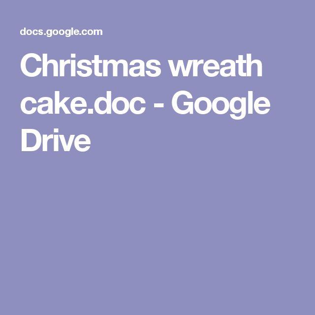 Christmas wreath cake.doc - Google Drive