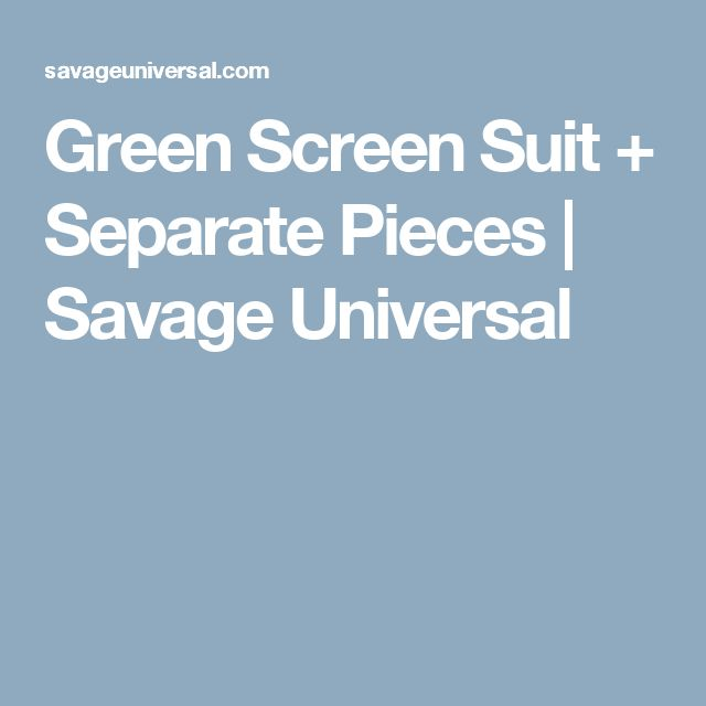Green Screen Suit + Separate Pieces   Savage Universal