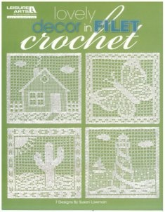 """Lovely Decor in Filet Crochet presents 7 designs by Susan Lowman, featuring an airy stitch she calls """"Lacet"""".  The designs portray a butterfly, house, cactus, lighthouse, Love Never Fails quote, piano and rose.  Have fun adding these lacy luxuries to your home!  They also make excellent birthday, housewarming, secret sister and mother's day gifts."""