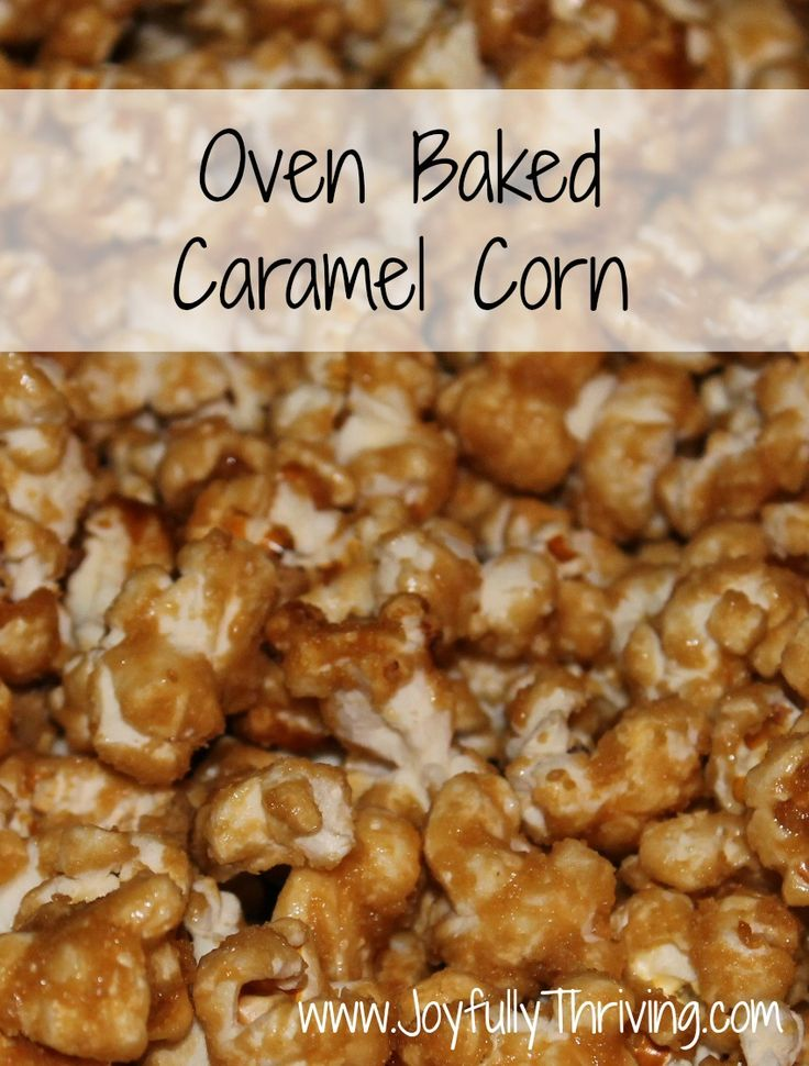 Simple and Delicious Oven Baked Caramel Corn