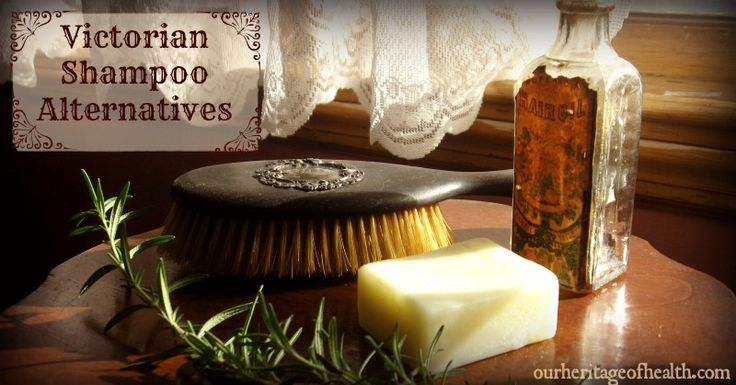 Victorian Shampoo Alternatives - Our Heritage of Health