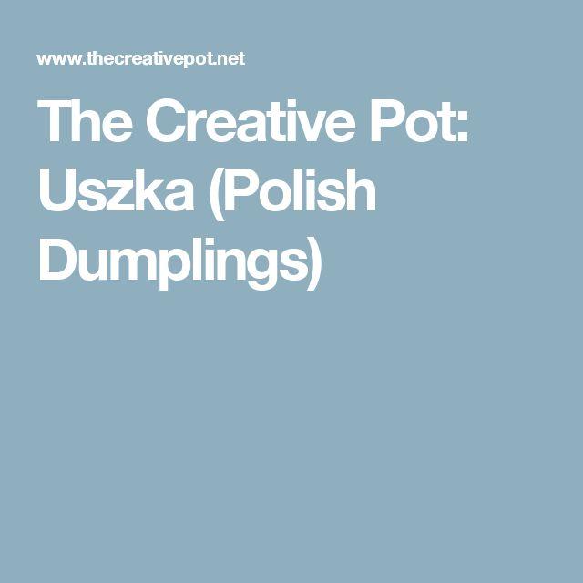 The Creative Pot: Uszka (Polish Dumplings)