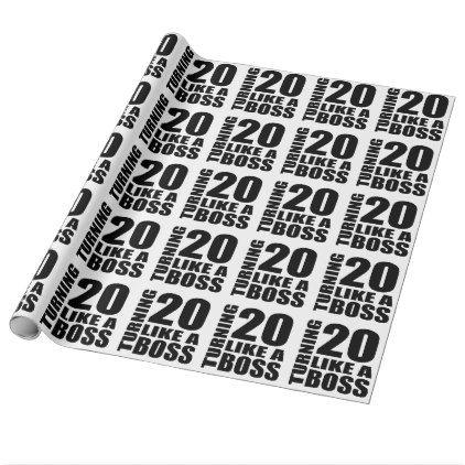 #Turning 20 Like A Boss Birthday Designs Wrapping Paper - #giftidea #gift #present #idea #number #twenty #twentieth #bday #birthday #20thbirthday #party #anniversary #20th