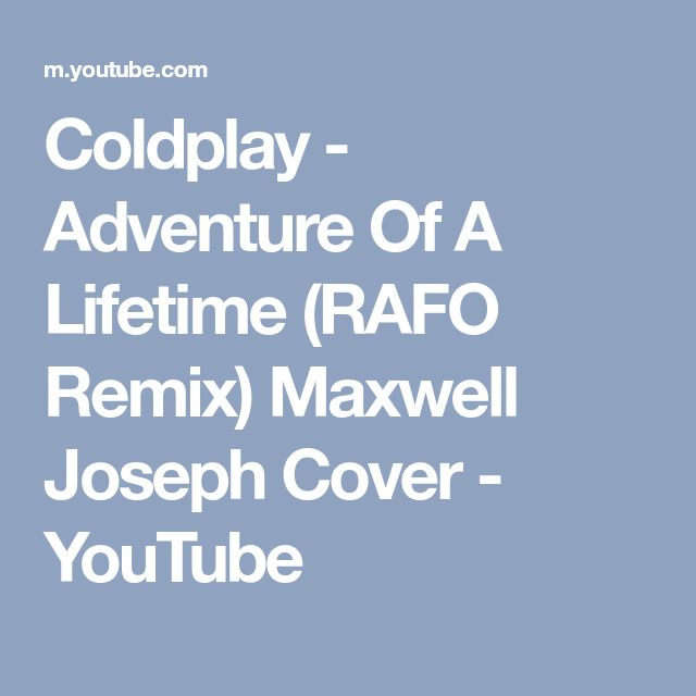 Coldplay - Adventure Of A Lifetime (RAFO Remix) Maxwell Joseph Cover - YouTube