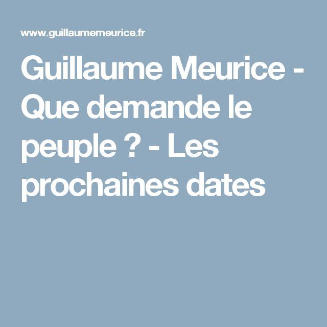 Guillaume Meurice - Que demande le peuple ? - Les prochaines dates