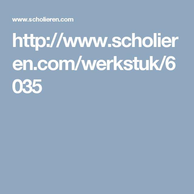 http://www.scholieren.com/werkstuk/6035