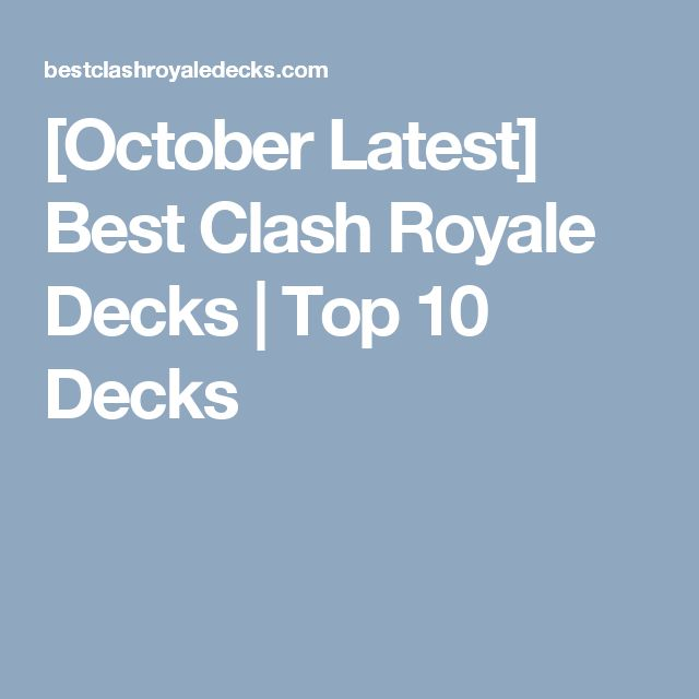 [October Latest] Best Clash Royale Decks | Top 10 Decks