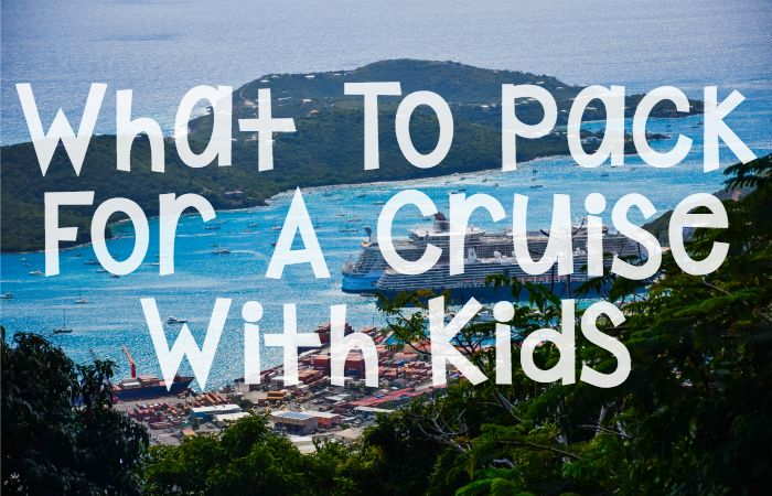 what to pack for a cruise with kids