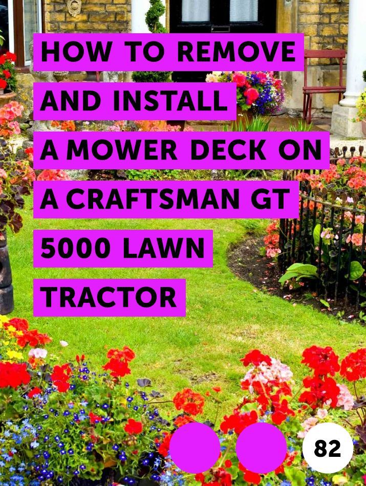 Learn How To Remove And Install A Mower Deck On A Craftsman Gt 5000 Lawn Tractor How To Guides Tips And Tricks Lawn Tractor Deck Mower