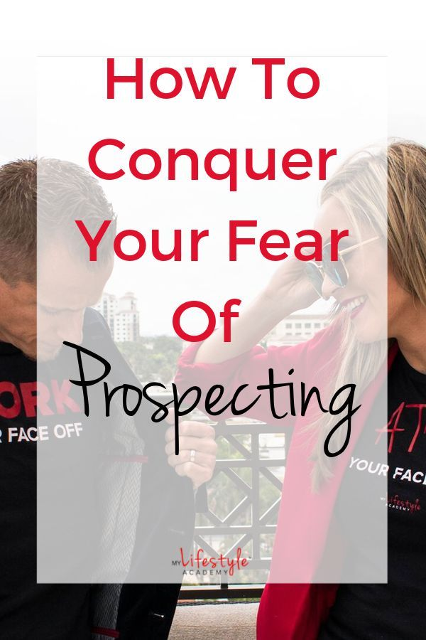 Conquer Your Fear Of Prospecting Recruit More People On Social Media Network Marketing Tips Network Marketing