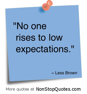 never settle for low expectations