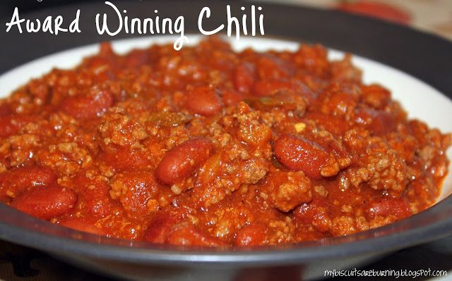 Award winning chili, Chili and Biscuits on Pinterest