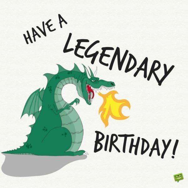 Have a legendary birthday!
